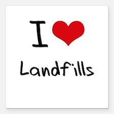 "I Love Landfills Square Car Magnet 3"" x 3"""
