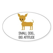 CHIHUAHUA ATTITUDE Oval Decal