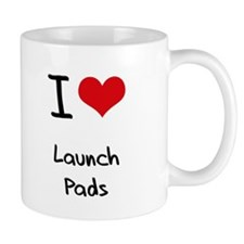 I Love Launch Pads Mug