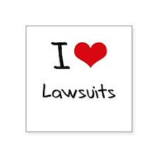 I Love Lawsuits Sticker