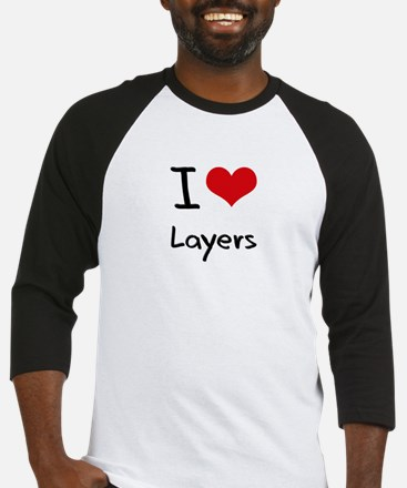 I Love Layers Baseball Jersey