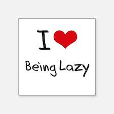 I Love Being Lazy Sticker