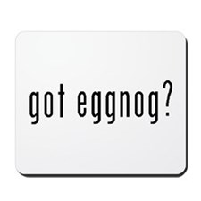 Got Eggnog? Mousepad