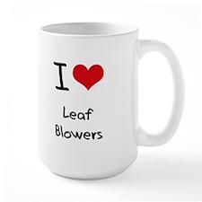 I Love Leaf Blowers Mug