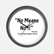 Compliance No Means No Wall Clock
