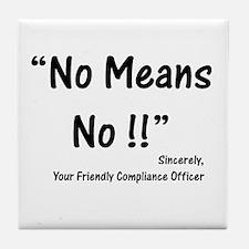 Compliance No Means No Tile Coaster