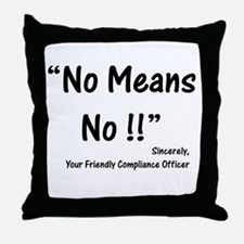 Compliance No Means No Throw Pillow
