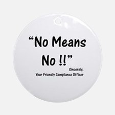 Compliance No Means No Ornament (Round)
