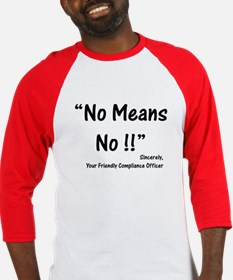 Compliance No Means No Baseball Jersey