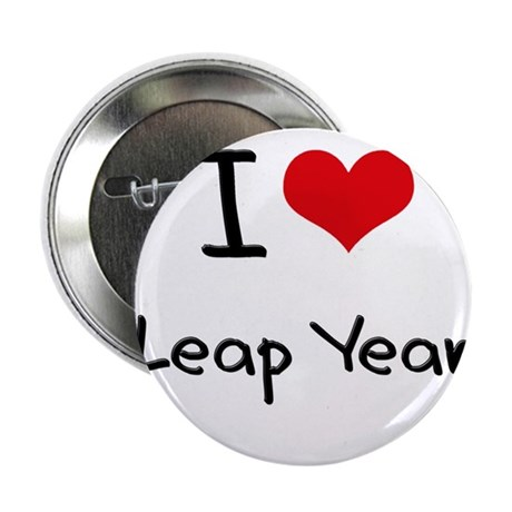 """I Love Leap Year 2.25"""" Button"""