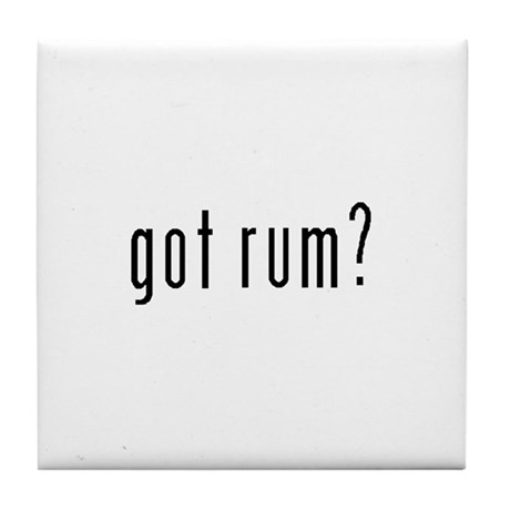 Got Rum? Tile Coaster