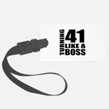 Turning 41 Like A Boss Birthday Luggage Tag