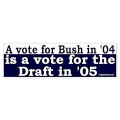 Vote Bush, Vote Draft (Bumper Sticker)