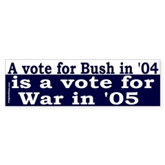 Vote Bush, Vote More War (Bumper Bumper Sticker