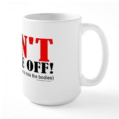 Don't Piss Me Off Mug