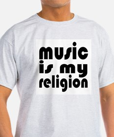 music is my religion Ash Grey T-Shirt
