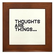 Thoughts are things Framed Tile