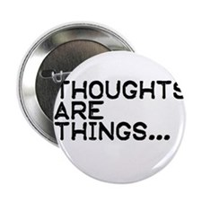 """Thoughts are things 2.25"""" Button"""