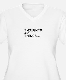 Thoughts are things T-Shirt