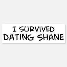 Survived Dating Shane Bumper Bumper Bumper Sticker