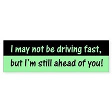 Slow Driver Bumper Bumper Sticker