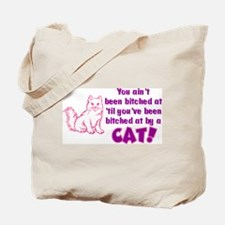 Bitched at by a Cat Tote Bag