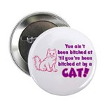 Bitched at by a Cat Button