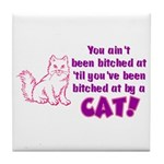 Bitched at by a Cat Tile Coaster
