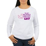 Bitched at by a Cat Women's Long Sleeve T-Shirt