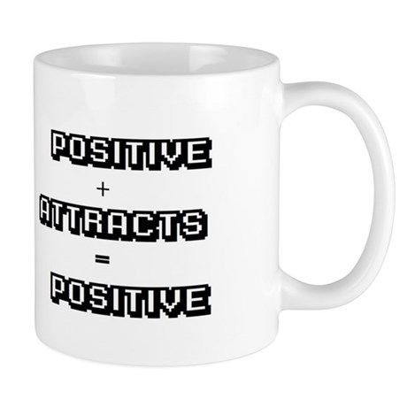 Positive Attracts Positive Mug
