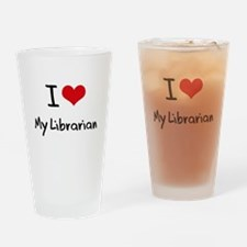 I Love My Librarian Drinking Glass