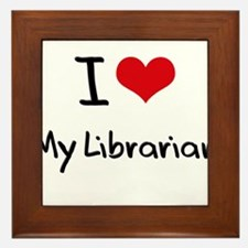 I Love My Librarian Framed Tile