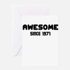 AWESOME SINCE 1971 Greeting Card