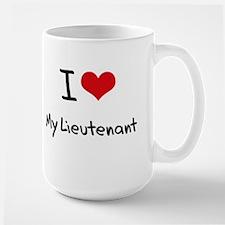 I Love My Lieutenant Mug