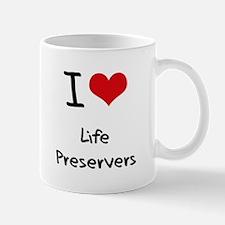 I Love Life Preservers Mug
