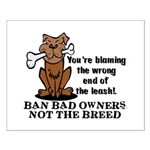 Ban Bad Owners Small Poster