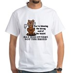 Ban Bad Owners White T-Shirt