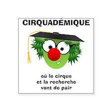 Cirquademique-Vont de pair Sticker