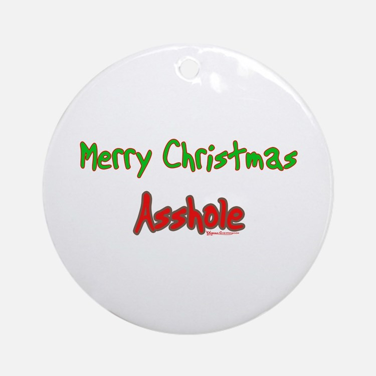 Merry Christmas Asshole -2 Ornament (Round)