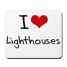 I Love Lighthouses Mousepad