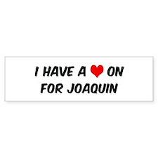 Heart on for Joaquin Bumper Bumper Sticker