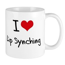 I Love Lip Synching Mug