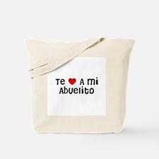 Te * A mi Abuelito Tote Bag