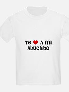 Te * A mi Abuelito Kids T-Shirt