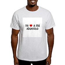 Te * A mi Abuelito Ash Grey T-Shirt