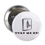 Turn Me On! Button