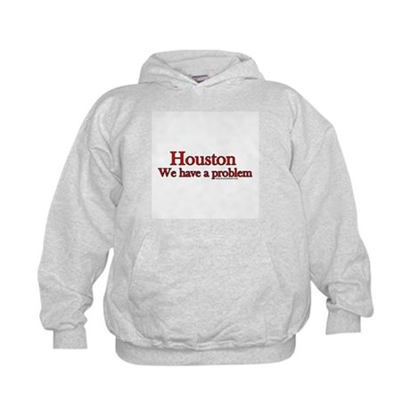 Houston We have a Problem Kids Hoodie