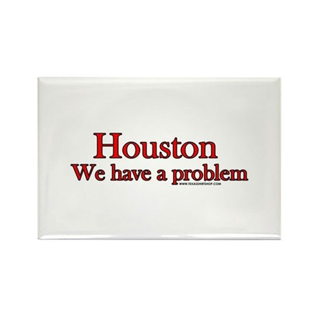 Houston We have a Problem Rectangle Magnet (100 pa