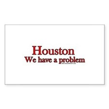 Houston We have a Problem Rectangle Decal