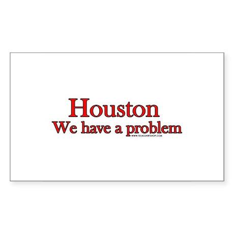 Houston We have a Problem Rectangle Sticker